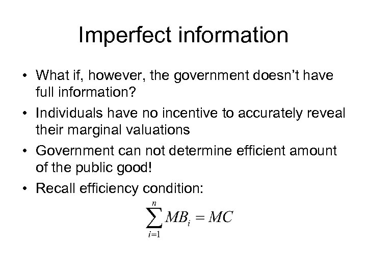 Imperfect information • What if, however, the government doesn't have full information? • Individuals