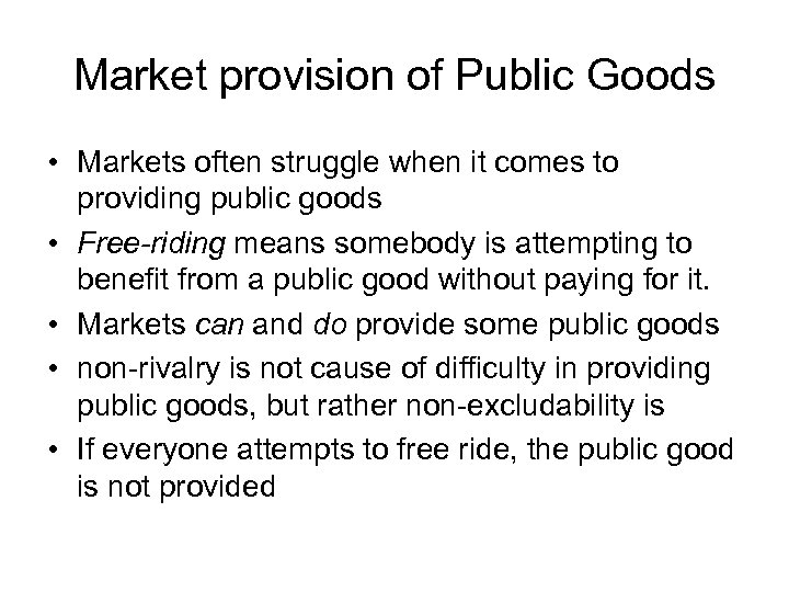 Market provision of Public Goods • Markets often struggle when it comes to providing