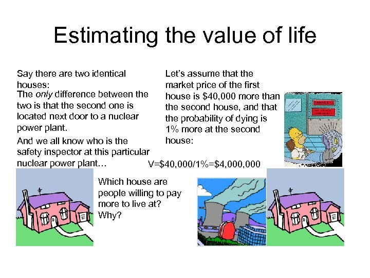 Estimating the value of life Say there are two identical Let's assume that the