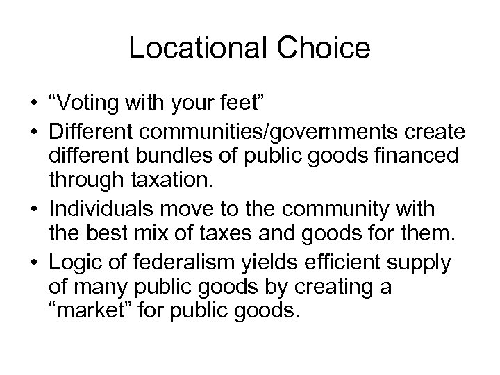 """Locational Choice • """"Voting with your feet"""" • Different communities/governments create different bundles of"""
