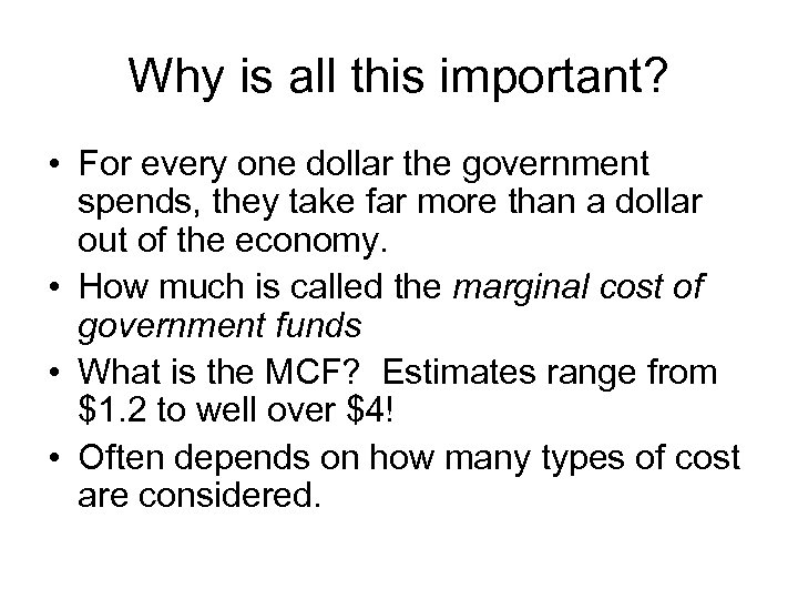 Why is all this important? • For every one dollar the government spends, they