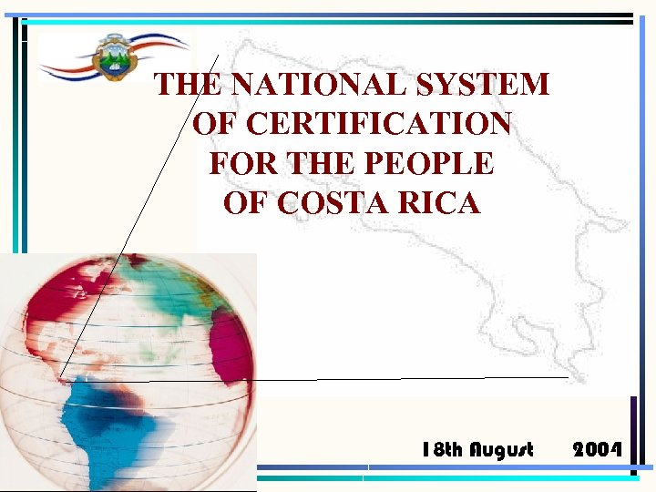 THE NATIONAL SYSTEM OF CERTIFICATION FOR THE PEOPLE OF COSTA RICA 18 th August