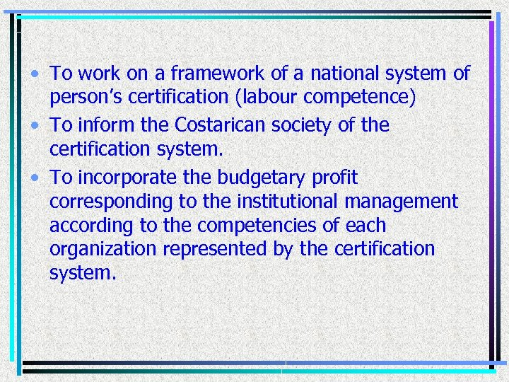 • To work on a framework of a national system of person's certification