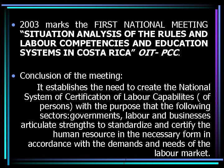 """• 2003 marks the FIRST NATIONAL MEETING """"SITUATION ANALYSIS OF THE RULES AND"""