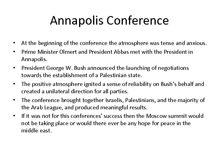 Annapolis Conference • At the beginning of the conference the atmosphere was tense and