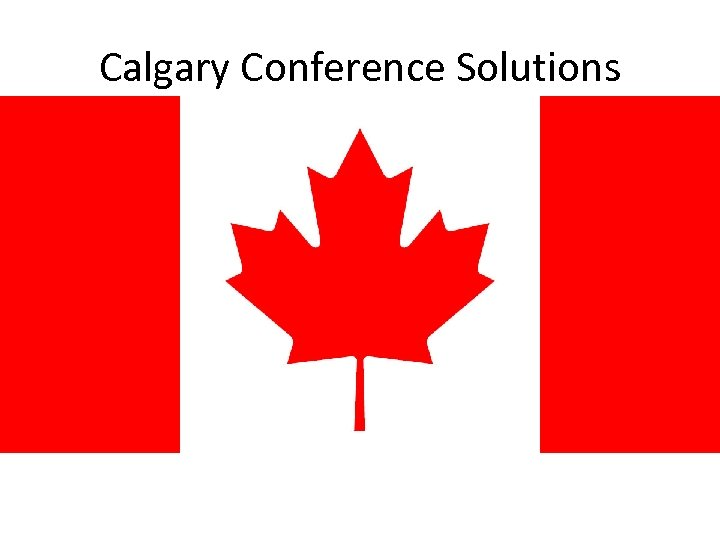 Calgary Conference Solutions