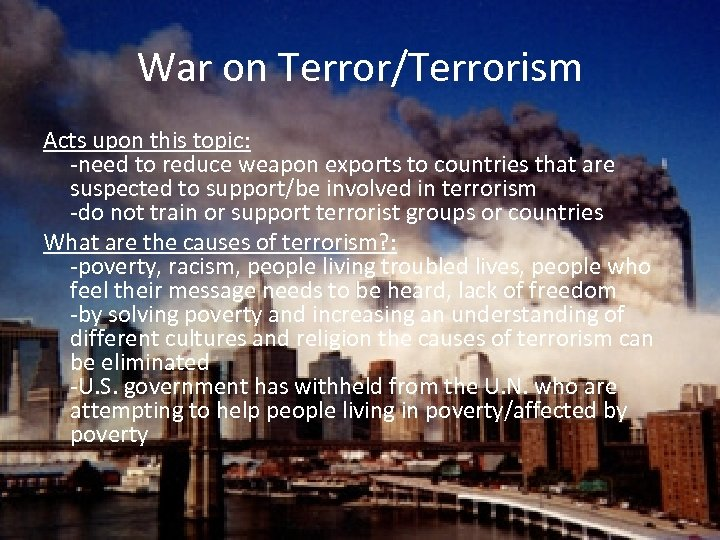 War on Terror/Terrorism Acts upon this topic: -need to reduce weapon exports to countries