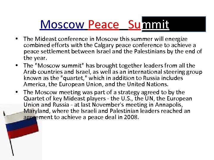 Moscow Peace Summit • The Mideast conference in Moscow this summer will energize combined