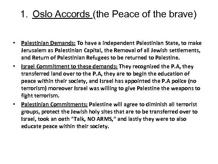 1. Oslo Accords (the Peace of the brave) • Palestinian Demands: To have a