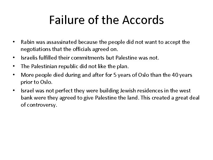 Failure of the Accords • Rabin was assassinated because the people did not want