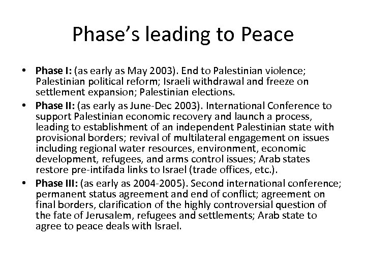 Phase's leading to Peace • Phase I: (as early as May 2003). End to