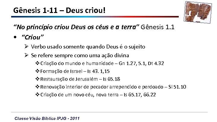 """Gênesis 1 -11 – Deus criou! """"No princípio criou Deus os céus e a"""
