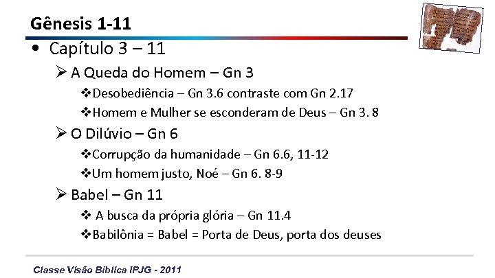 Gênesis 1 -11 • Capítulo 3 – 11 Ø A Queda do Homem –