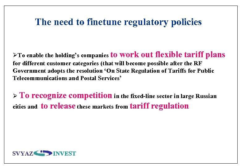 The need to finetune regulatory policies ØTo enable the holding's companies to work out
