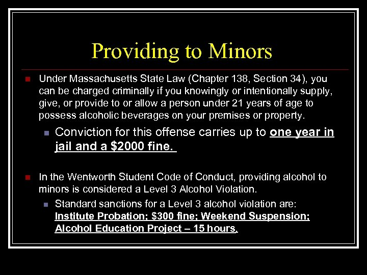 Providing to Minors n Under Massachusetts State Law (Chapter 138, Section 34), you can