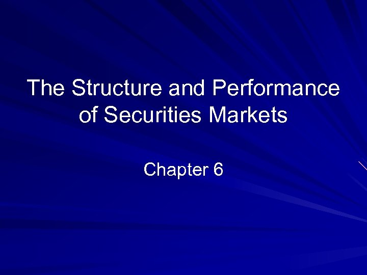 The Structure and Performance of Securities Markets Chapter 6