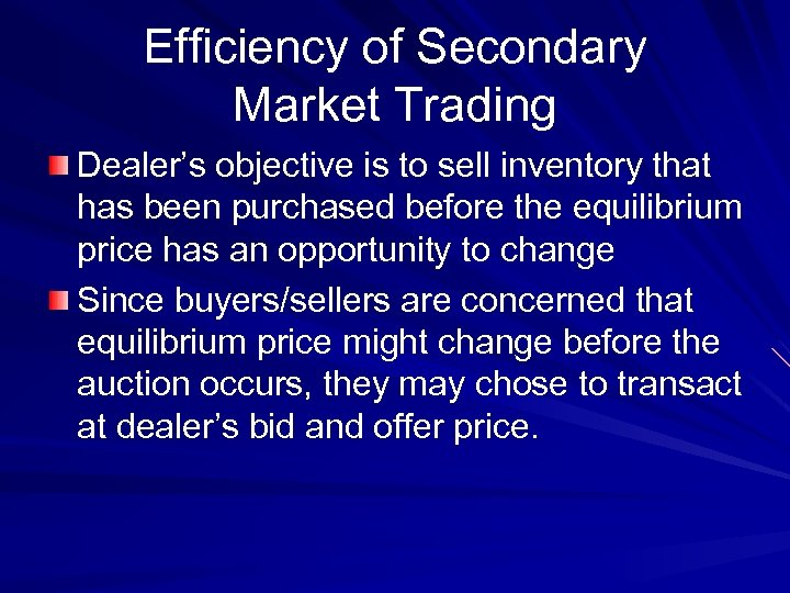 Efficiency of Secondary Market Trading Dealer's objective is to sell inventory that has been