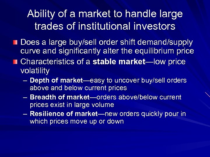 Ability of a market to handle large trades of institutional investors Does a large