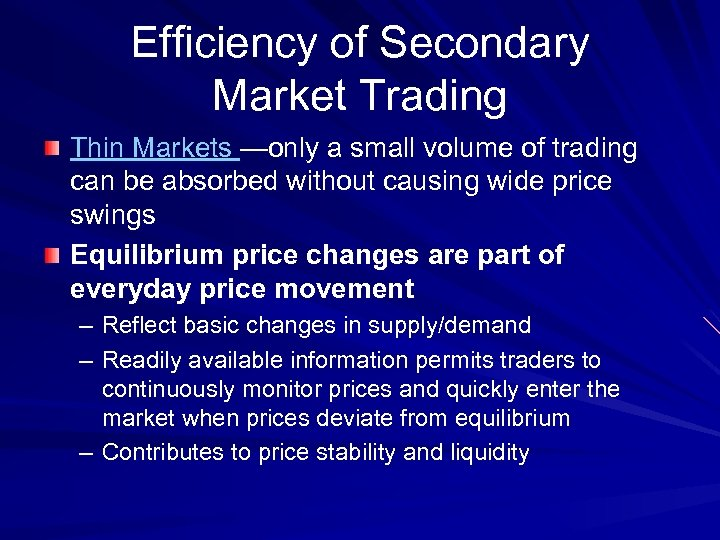 Efficiency of Secondary Market Trading Thin Markets —only a small volume of trading can