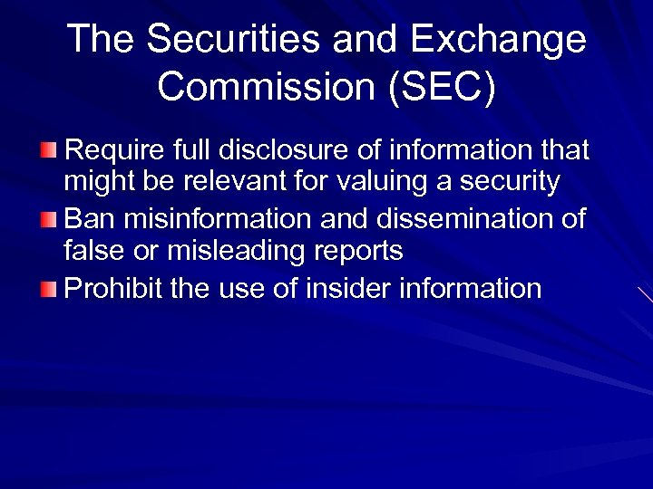 The Securities and Exchange Commission (SEC) Require full disclosure of information that might be