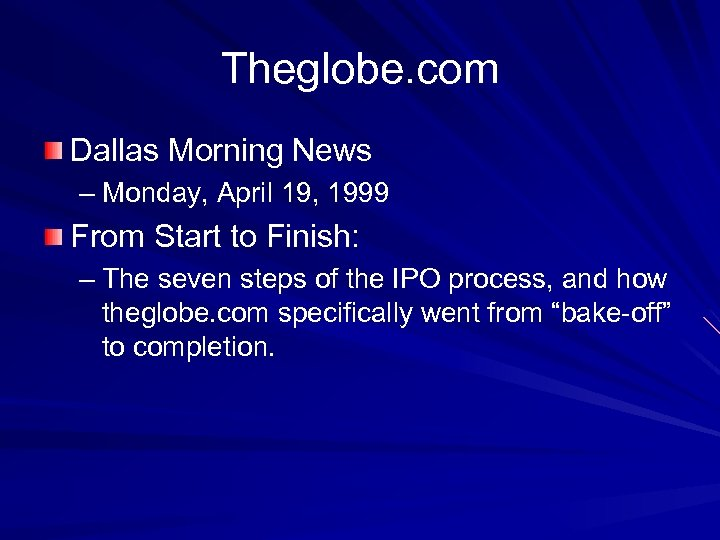 Theglobe. com Dallas Morning News – Monday, April 19, 1999 From Start to Finish: