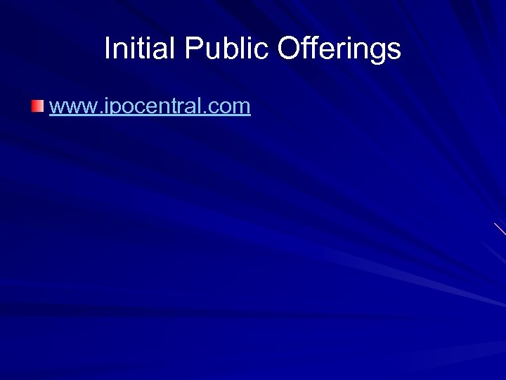 Initial Public Offerings www. ipocentral. com