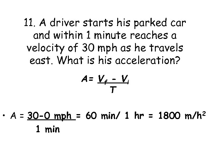 11. A driver starts his parked car and within 1 minute reaches a velocity