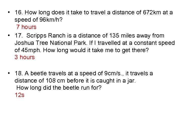• 16. How long does it take to travel a distance of 672