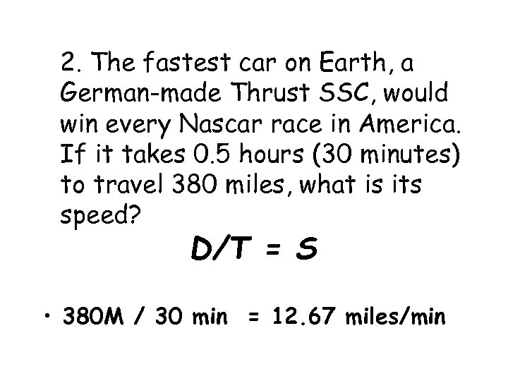 2. The fastest car on Earth, a German-made Thrust SSC, would win every Nascar