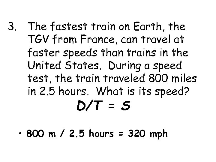 3. The fastest train on Earth, the TGV from France, can travel at faster