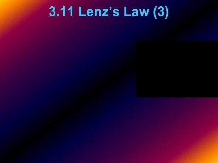 3. 11 Lenz's Law (3)