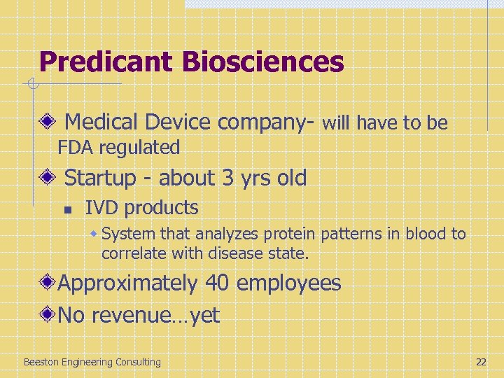 Predicant Biosciences Medical Device company- will have to be FDA regulated Startup - about