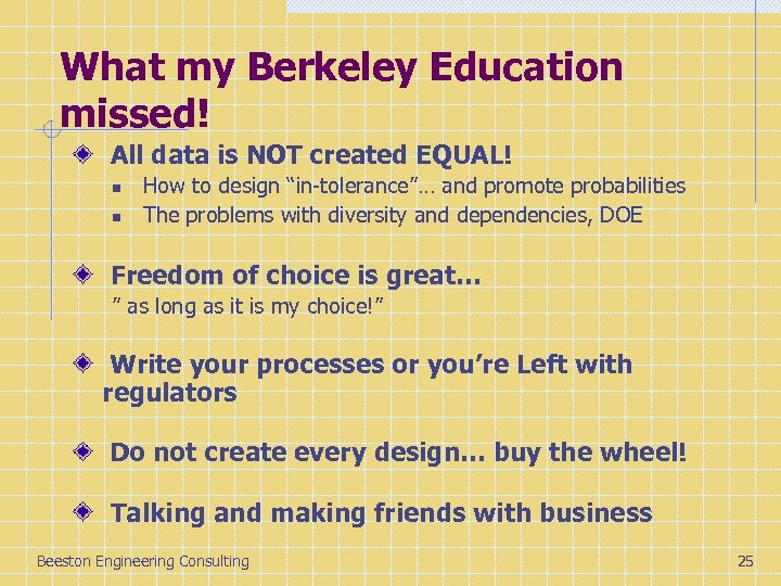 What my Berkeley Education missed! All data is NOT created EQUAL! n n How