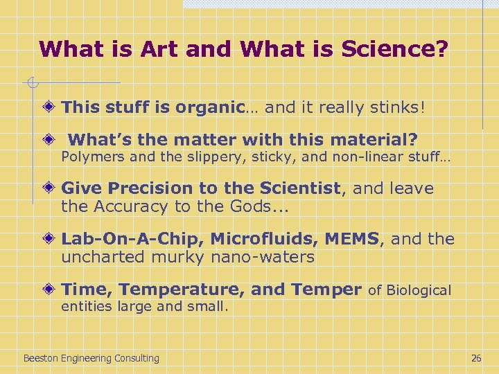What is Art and What is Science? This stuff is organic… and it really