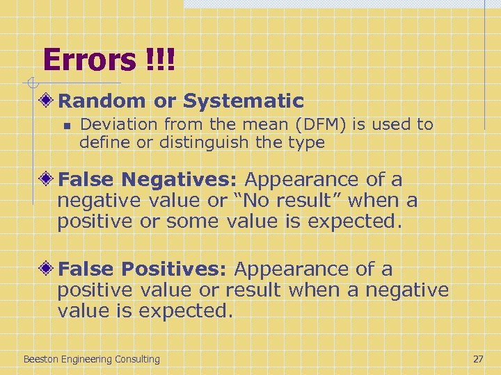 Errors !!! Random or Systematic n Deviation from the mean (DFM) is used to