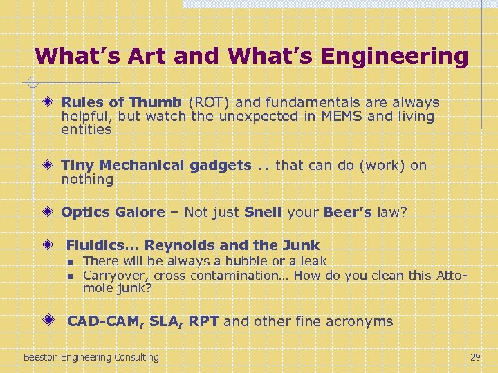 What's Art and What's Engineering Rules of Thumb (ROT) and fundamentals are always helpful,