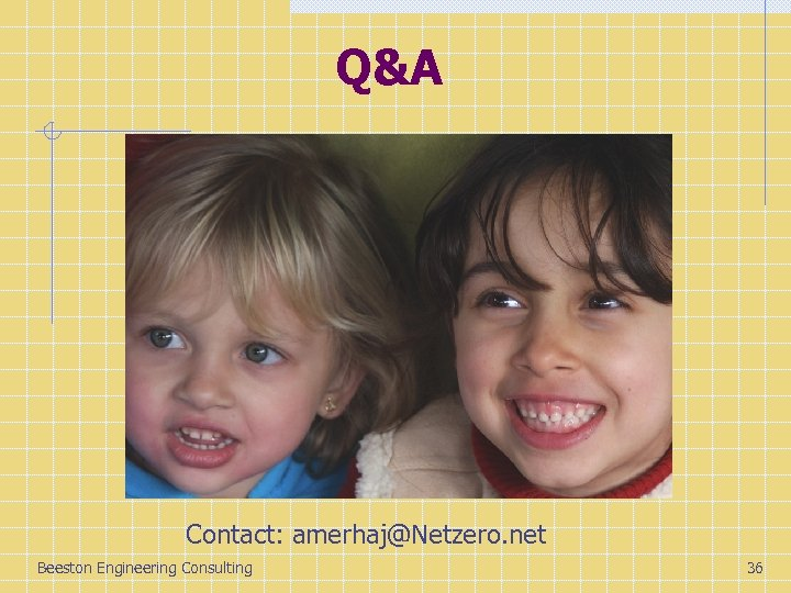 Q&A Contact: amerhaj@Netzero. net Beeston Engineering Consulting 36