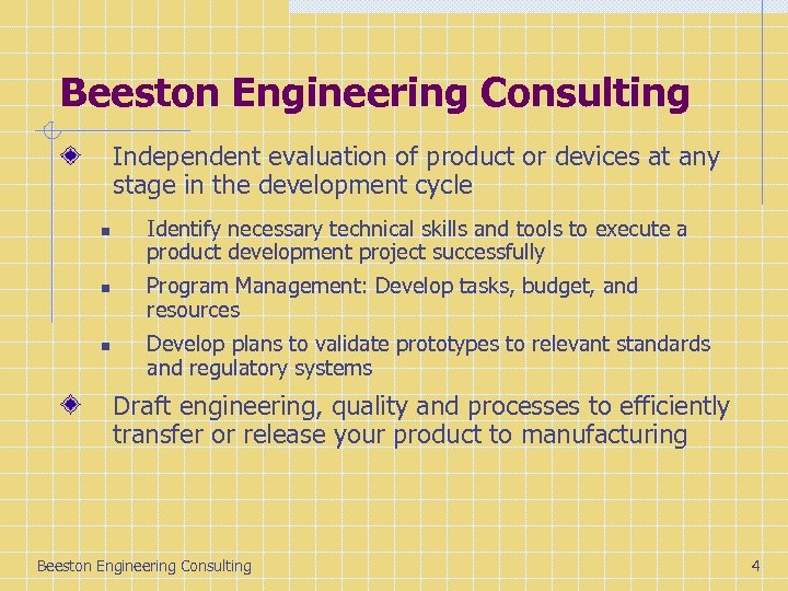 Beeston Engineering Consulting Independent evaluation of product or devices at any stage in the