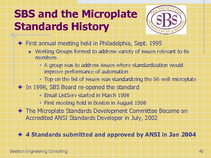 SBS and the Microplate Standards History First annual meeting held in Philadelphia, Sept. 1995