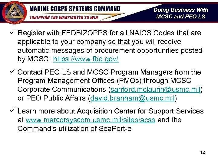 Doing Business With MCSC and PEO LS ü Register with FEDBIZOPPS for all NAICS