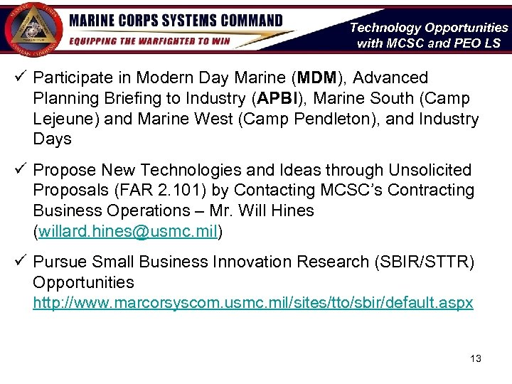 Technology Opportunities with MCSC and PEO LS ü Participate in Modern Day Marine (MDM),