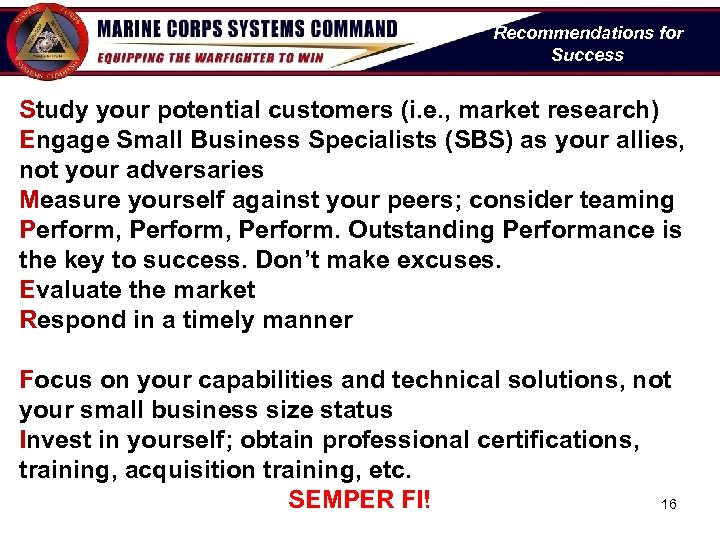 Recommendations for Success Study your potential customers (i. e. , market research) Engage Small