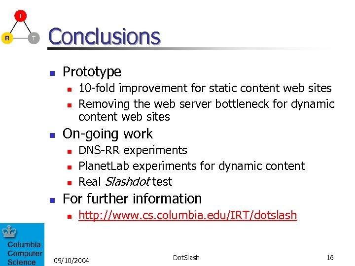 Conclusions n Prototype n n n On-going work n n 10 -fold improvement for