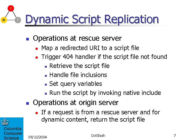 Dynamic Script Replication n Operations at rescue server n n n Map a redirected