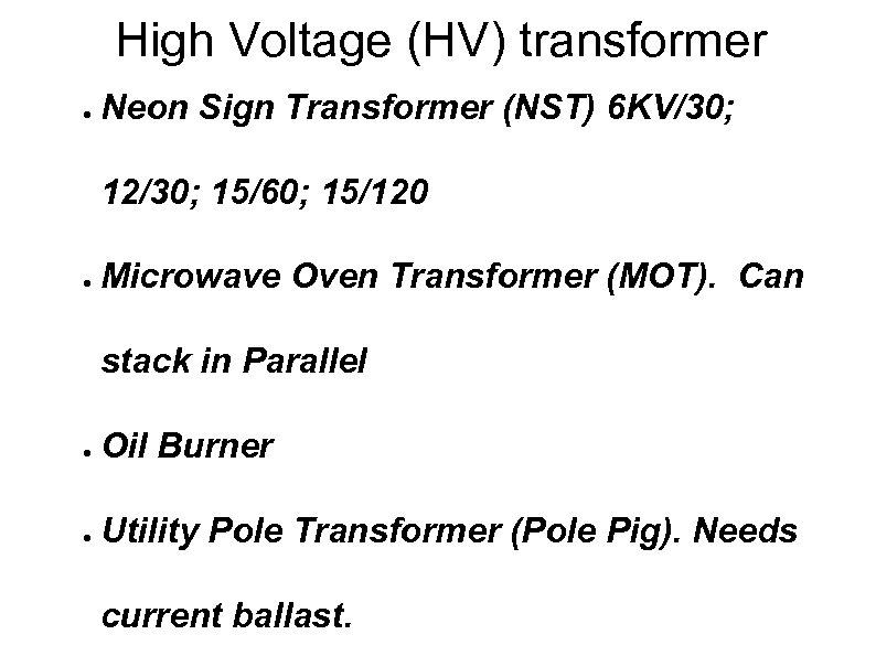 High Voltage (HV) transformer ● Neon Sign Transformer (NST) 6 KV/30; 12/30; 15/60; 15/120