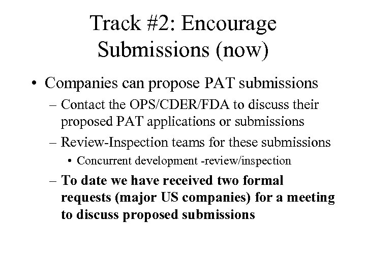 Track #2: Encourage Submissions (now) • Companies can propose PAT submissions – Contact the