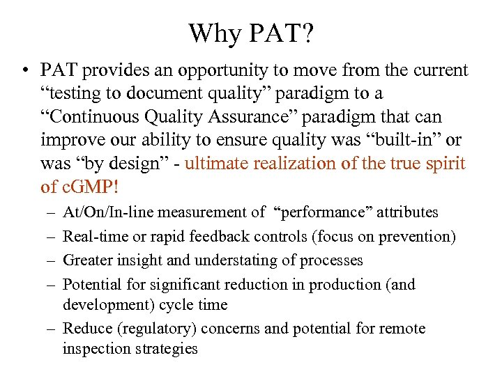 """Why PAT? • PAT provides an opportunity to move from the current """"testing to"""