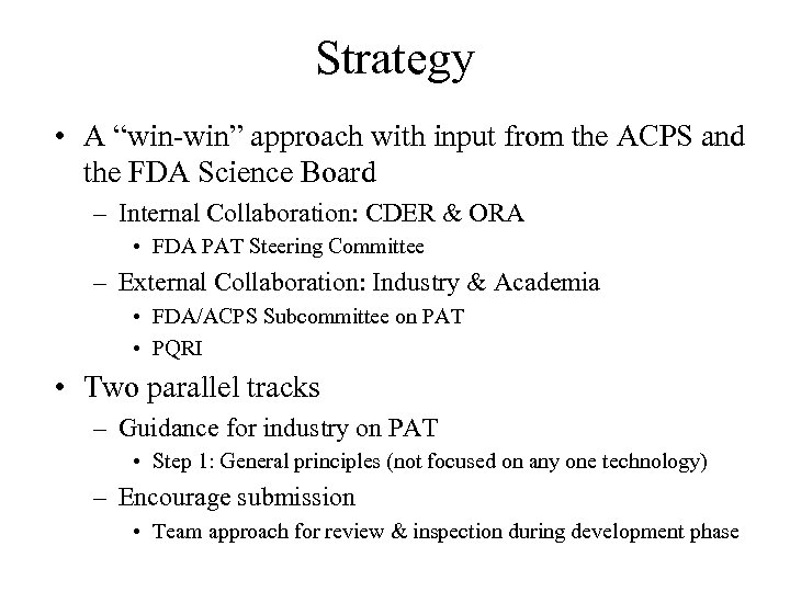 """Strategy • A """"win-win"""" approach with input from the ACPS and the FDA Science"""