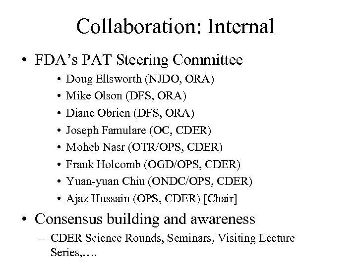 Collaboration: Internal • FDA's PAT Steering Committee • • Doug Ellsworth (NJDO, ORA) Mike