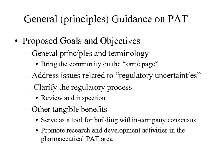 General (principles) Guidance on PAT • Proposed Goals and Objectives – General principles and